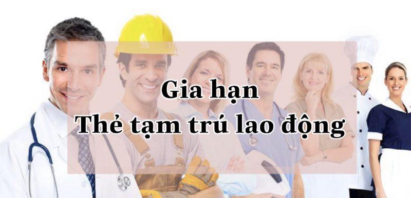 gia hạn thẻ tạm trú lao động