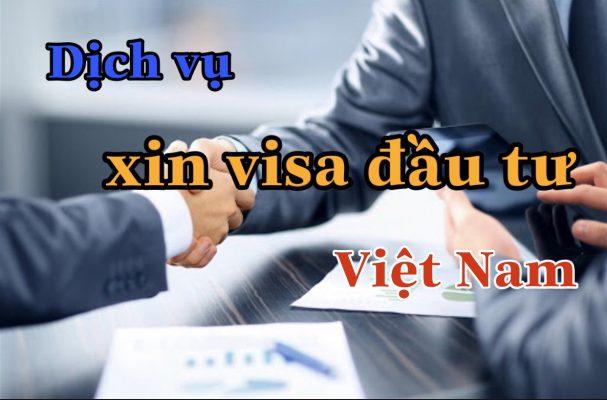 dịch vụ xin visa đầu tư Việt Nam
