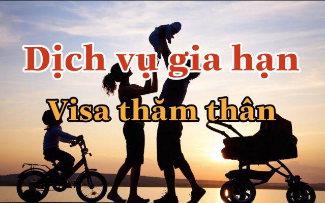gia hạn visa thăm thân